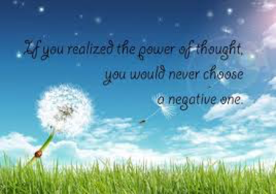 If you realized the power of thought, you would never choose a negative one.